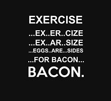 Exercise Or Bacon Unisex T-Shirt