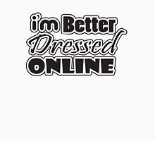 I'm Better Dressed Online  Womens Fitted T-Shirt