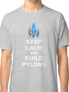 Keep Calm and build PYLONS Classic T-Shirt