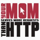 Your mom serves more requests than http by nektarinchen