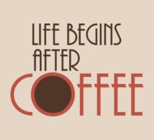 Life Begins After Coffee by e2productions