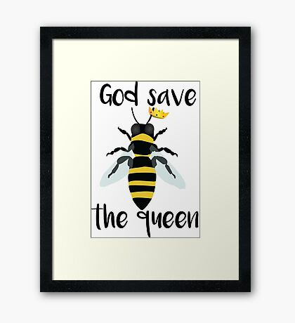 God Save the Queen Bees Framed Print