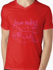 Love Makes You Whacky Mens V-Neck T-Shirt