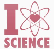 I Love Science by Look Human