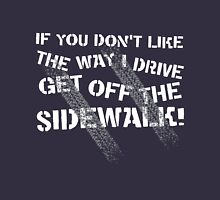 Get Off The Sidewalk Unisex T-Shirt