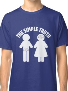 Simple Truth Classic T-Shirt