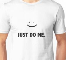 JUST DO ME Unisex T-Shirt