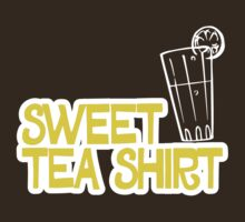Sweet Tea Shirt by e2productions