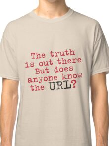 Truth Classic T-Shirt