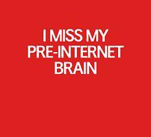 I miss my pre-internet brain T-Shirt