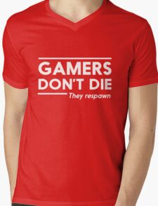 Gamers Don't Die, They Respawn Mens V-Neck T-Shirt