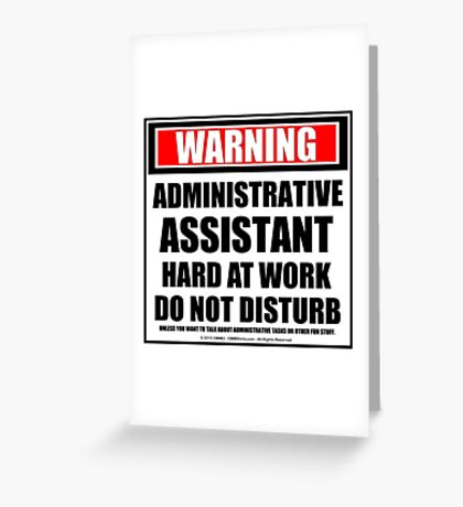 Warning Administrative Assistant Hard At Work Do Not Disturb Greeting Card