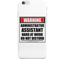 Warning Administrative Assistant Hard At Work Do Not Disturb iPhone Case/Skin