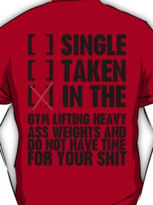 Relationship status GYM T-Shirt