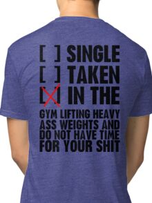 Relationship status GYM Tri-blend T-Shirt