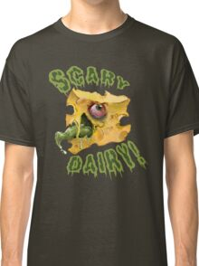 SCARY DAIRY!  Classic T-Shirt