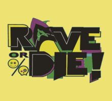 Rave Or Die  by BossClothing