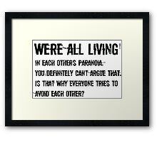 We're are all living version 2 Framed Print