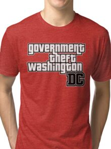 Government Theft Washington DC Tri-blend T-Shirt