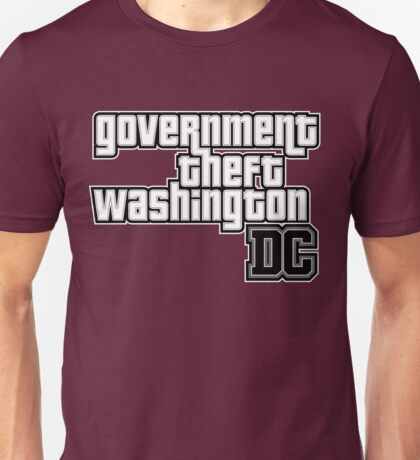 Government Theft Washington DC Unisex T-Shirt