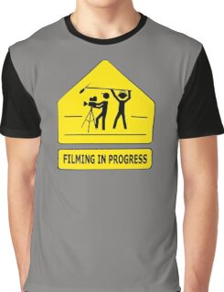Filming In Progress Sign Graphic T-Shirt