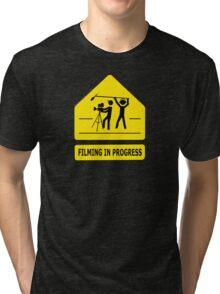 Filming In Progress Sign Tri-blend T-Shirt