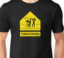 Filming In Progress Sign Unisex T-Shirt
