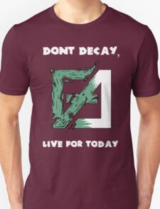 Dont Decay. T-Shirt