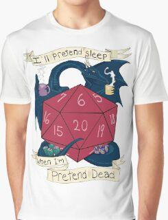 I'll Pretend Sleep When I'm Pretend Dead Graphic T-Shirt