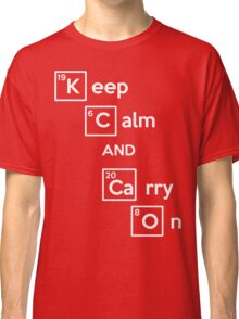 Keep Calm And Carry On (Breaking Bad) Classic T-Shirt