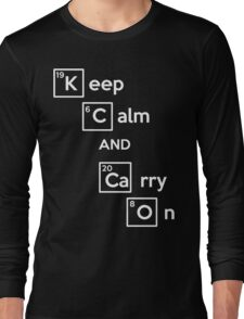 Keep Calm And Carry On (Breaking Bad) Long Sleeve T-Shirt
