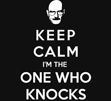 Keep Calm Im The One Who Knocks Unisex T-Shirt