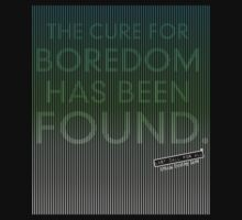 The Cure to Boredom by lastcallforall