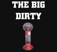 The Big Dirty by Alsvisions