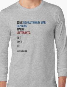 some revolutionary war captains marry leftenants Long Sleeve T-Shirt