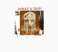 The Odyssey-What a Trip! Unisex T-Shirt