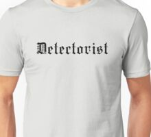 Detectorist - Sondengaenger - Metal detecting Unisex T-Shirt