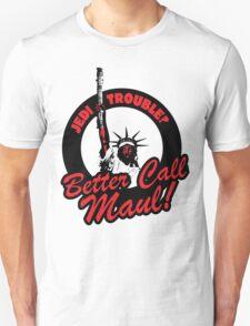 Better Call Maul T-Shirt