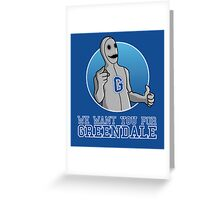 We want you for Greendale Greeting Card