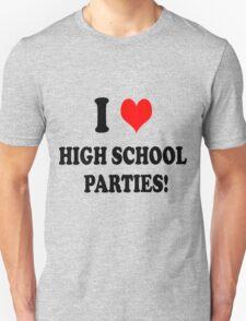 High School Parties Unisex T-Shirt