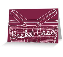 Basket Case Greeting Card
