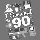 I Survived the 90's by thehookshot