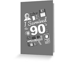 I Survived the 90's Greeting Card