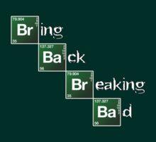Bring Back Breaking Bad by HardShirts