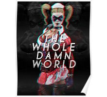 The Whole Damn World (Harley Quinn) Poster