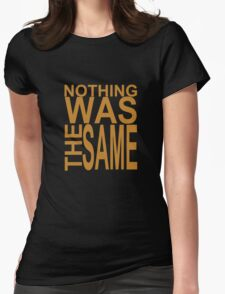 Nothing Was The Same II Womens Fitted T-Shirt