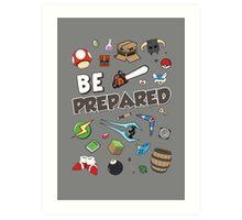Be Prepared Art Print