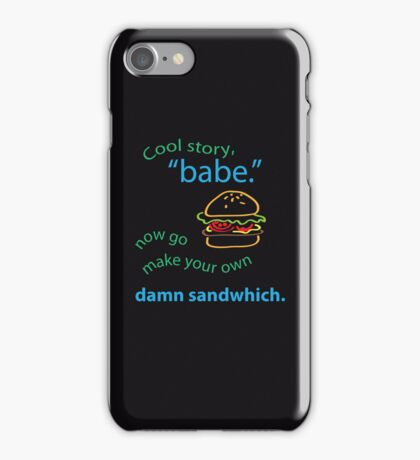"""Cool story, """"babe."""" iPhone Case/Skin"""