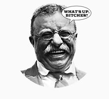 Teddy: What's Up Bitches? Unisex T-Shirt