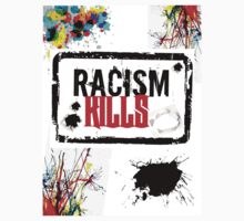 RACISM KILLS by blackgrenade